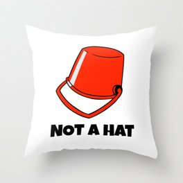 Bucket Hat Pail Canister Funny Hilarious Not A Hat Gift  Throw Pillow