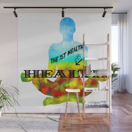The First Wealth is Health Wall Mural