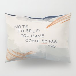 You Have Come So Far, Quote Pillow Sham
