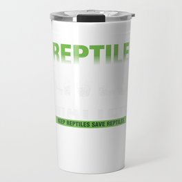 Reptile Lives Matter Pets Reptilia Herpetology Reptilian Cold Blooded Animal Gift Travel Mug