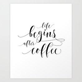 PRINTABLE Art,Life Begins After Coffee,Coffee Sign,Coffee Print,Bar Decor,Restaurant Decor Art Print