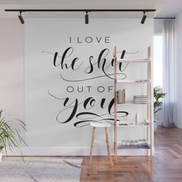 LOVE ART, LOVE Sign, I love The Shit Out Of You,Love Gift For Her,Lovely Words,Boyfriend Gift Wall Mural