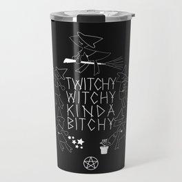 Twitchy Witchy Kinda Bitchy Travel Mug