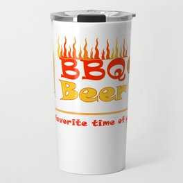 BBQ & Beer - My Favorite Time of Year Summer Fun Travel Mug