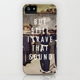 Crave That Sound iPhone Case