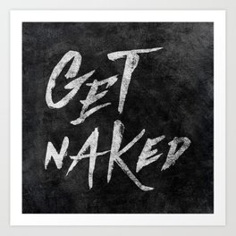 Get Naked - White ink Typography, Hand Lettering Text Art Print