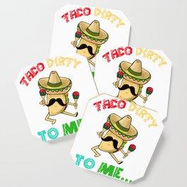 Taco Dirty To Me - Cinco De Mayo Coaster