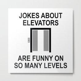 Jokes About Elevators Metal Print