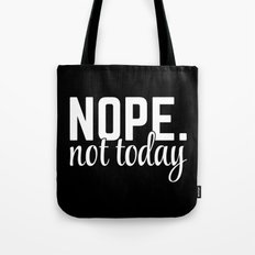 Nope Not Today Funny Quote Tote Bag