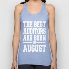 THE-BEST-AUDITORS-ARE-BORN-IN-AUGUST Unisex Tank Top