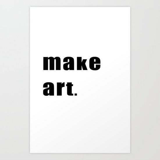 make art. Art Print