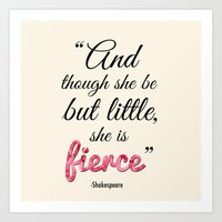 though she be but little Art Prints featuring Though She Be But Little, She is Fierce (Square) by Amy Rowland