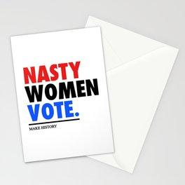 NASTY WOMEN VOTE - MAKE HISTORY Stationery Cards