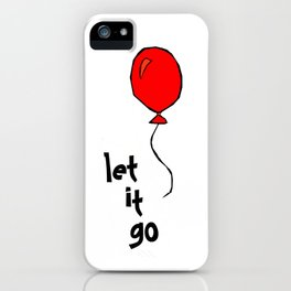 let it go .... iPhone Case
