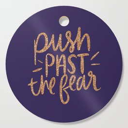 Push Past The Fear Cutting Board