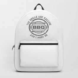 BBQ The Grills Are Calling and I Must Go Summer Barbecue Lovers Backpack