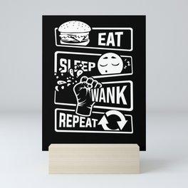 Eat Sleep Wank Repeat - Masturbation Masturbate Mini Art Print