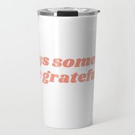 always something Travel Mug