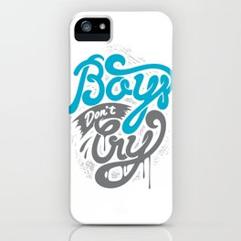Boys Don't Cry iPhone Case