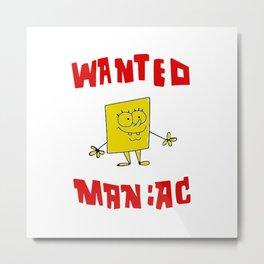 Wanted Maniac Metal Print