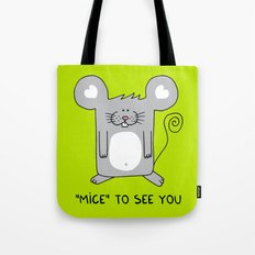 Mice to see you Tote Bag