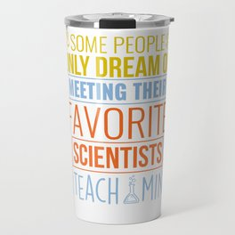 Science Teacher Gift Teachers Biology Chemistry Physics Scientist Travel Mug