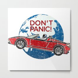 Don't Panic! - a tribute to Elon Musk, Spaceman and the Red Roadster Metal Print