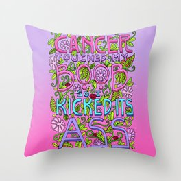 CANCER TOUCHED MY BOOB SO I KICKED ITS ASS Throw Pillow