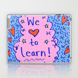 We love to learn! Laptop & iPad Skin
