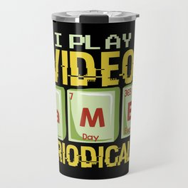 Play Video Games Periodically - All Day Science Illustration Travel Mug