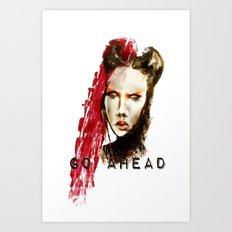 Go ahead Art Print