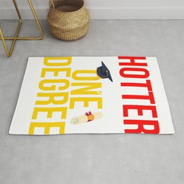 College Graduation Hotter by One Degree Graduate Gift Rug