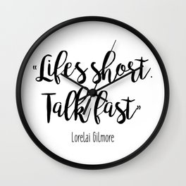 Gilmore Girls - Life's Short, Talk fast Wall Clock