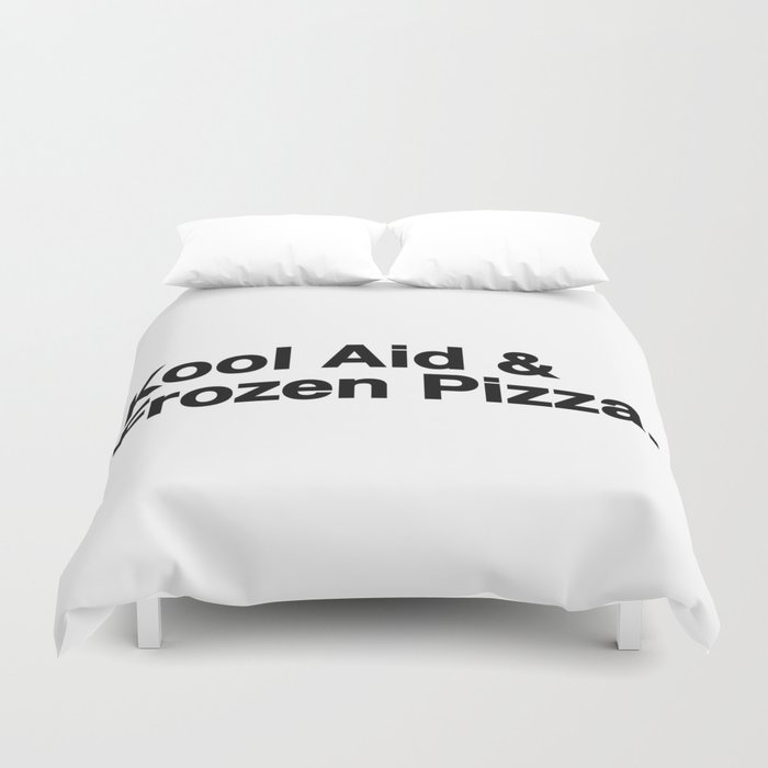 KOOL AID & FROZEN PIZZA Duvet Cover