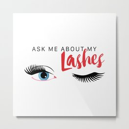 Ask Me About My Lashes - Blue Eyes Metal Print