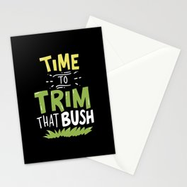 Time To Trim That Bush For The Landscaper Stationery Cards