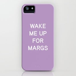 Wake Me Up For Margs - funny simple lavender purple iPhone Case