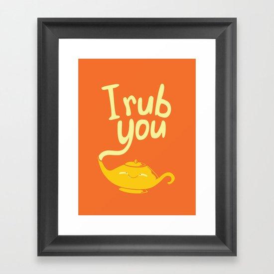 I rub you Framed Art Print