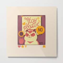 Stay Positive Cat Metal Print