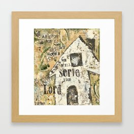 As for me and my house, we will serve the Lord. Framed Art Print