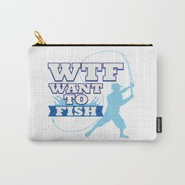 Funny Saying WTF Fishing Angling Fishermen Gift Carry-All Pouch
