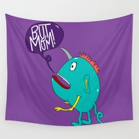 mom Wall Tapestries featuring But Mom! by Chelsea Herrick