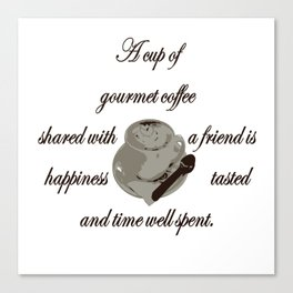 A Cup Of Gourmet Coffee Shared With A Friend Canvas Print