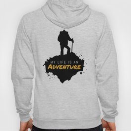 My Life Is An Adventure | Nature Hiking Outdoor Hoody