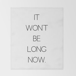It Won't Be Long Now (Cult Propaganda) Throw Blanket