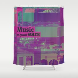 Music To Your Ears (mixed media) Shower Curtain