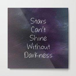 Stars Can't Shine Metal Print