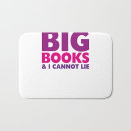 I LIKE BIG BOOKS AND I CANNOT LIE Bath Mat