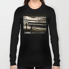 Park Bench Long Sleeve T-shirt