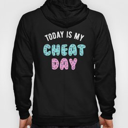 Today Is My Cheat Day Hoody